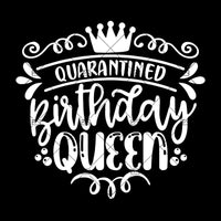 Quarantined Birthday Queen Svg Eps Png Pdf Cut File, Birthday Shirt Svg, Sassy Quote Svg, April Birthday Svg, Girl Birthday Svg, Funny Svg