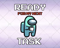 Ready For Tasks  - Among us - Svg, Instant Download - Doranstars
