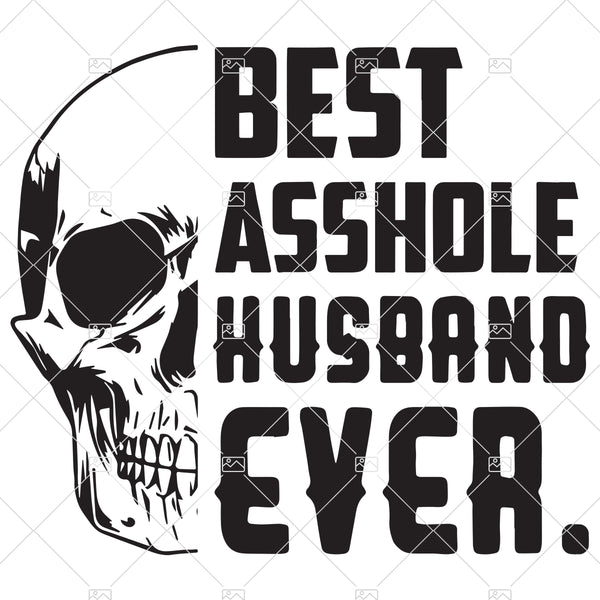 Skull Best Asshole Husband Ever svg PNG EPS DXF Cutting file Cricut File Silhouette Art