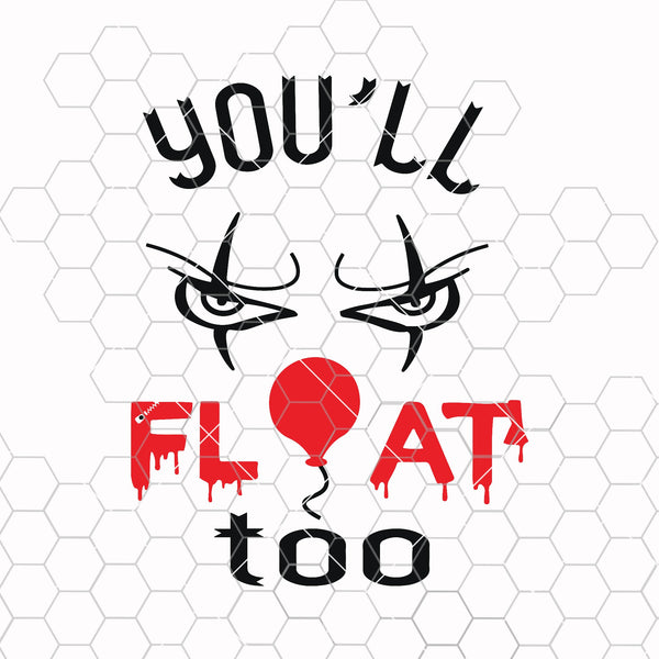 You'll float too svg, Pennywise svg, halloween shirt, it clown, cricut cut files, scary clown svg, halloween svg