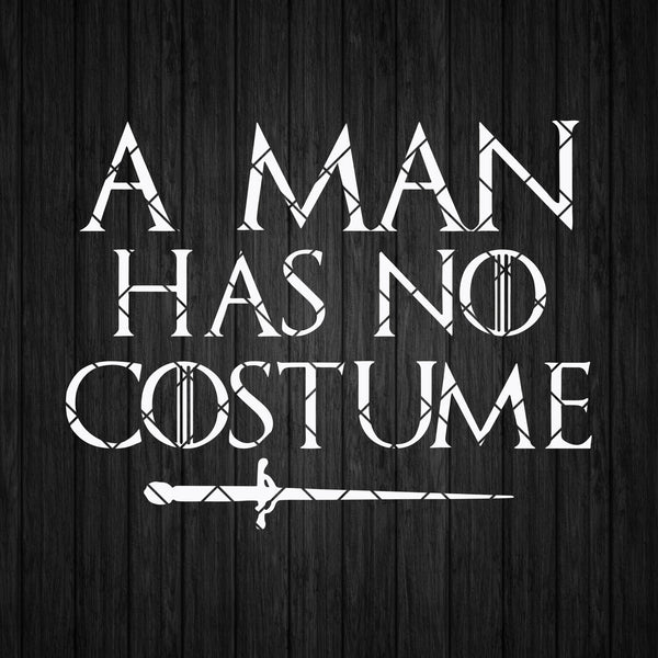 A Man Has No Costume Digital Cut Files Svg, Dxf, Eps, Png, Cricut Vector, Digital Cut Files Download