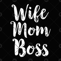Wife Mom Boss Digital Cut Files Svg, Dxf, Eps, Png, Cricut Vector, Digital Cut Files Download