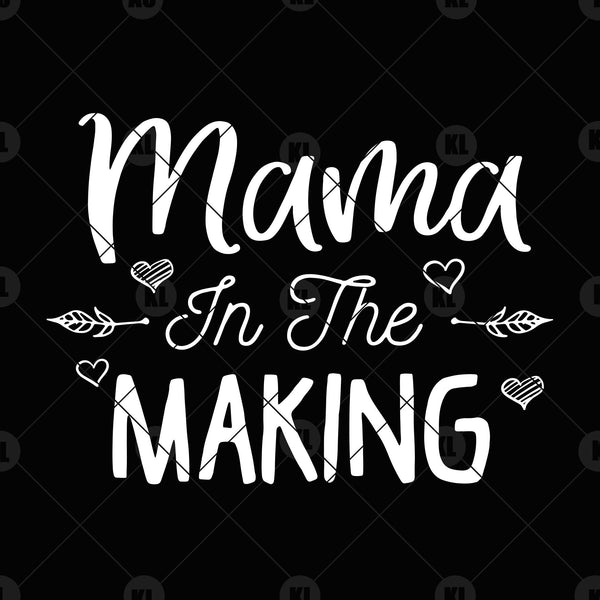 Mama In The Making Digital Cut Files Svg, Dxf, Eps, Png, Cricut Vector, Digital Cut Files Download