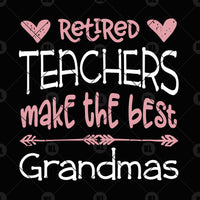 Retired Teachers Make The Best Grandmas Digital Cut Files Svg, Dxf, Eps, Png, Cricut Vector, Digital Cut Files Download