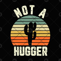 Not A Hugger Digital Cut Files Svg, Dxf, Eps, Png, Cricut Vector, Digital Cut Files Download