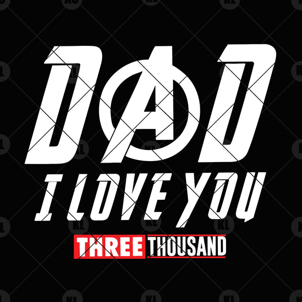 Dad -I Love You Three Thousand Digital Cut Files Svg, Dxf, Eps, Png, Cricut Vector, Digital Cut Files Download