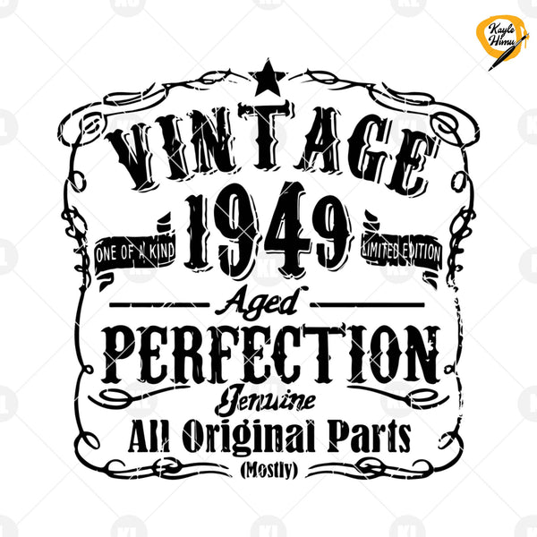 Vintage One Of A Kind 1949 Limited Edition Aged Perfection Digital Cut Files Svg, Dxf, Eps, Png, Cricut Vector, Digital Cut Files Download