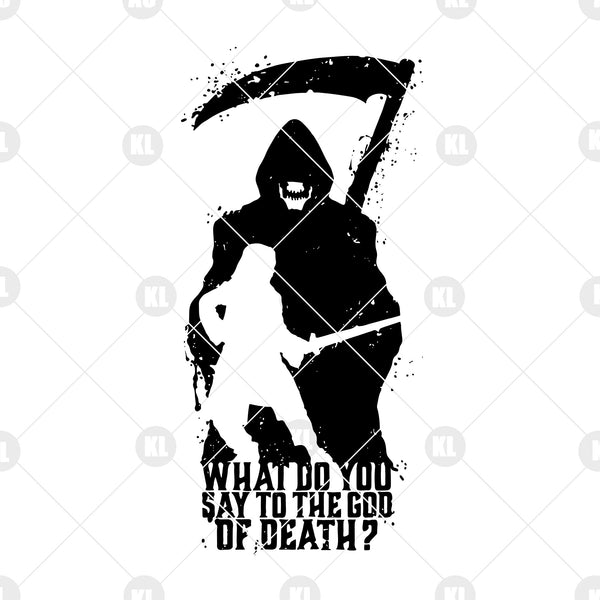 What Do You Say To The God Of Death Digital Cut Files Svg, Dxf, Eps, Png, Cricut Vector, Digital Cut Files Download