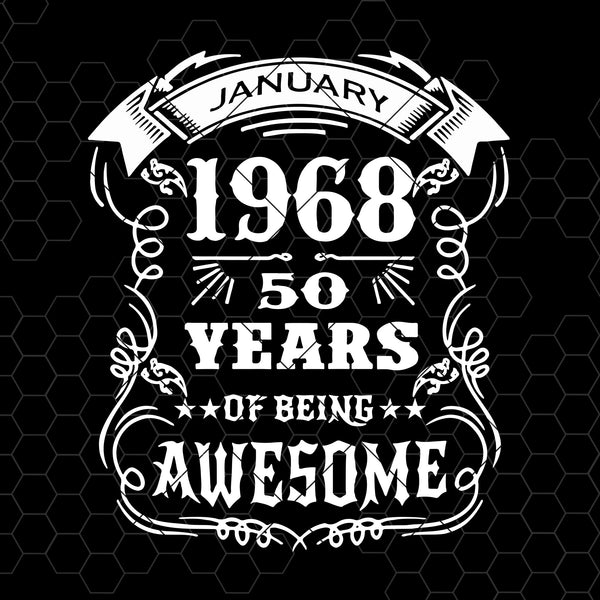 January 1968-50 Years Of Being Awesome Digital Cut Files Svg, Dxf, Eps, Png, Cricut Vector, Digital Cut Files Download