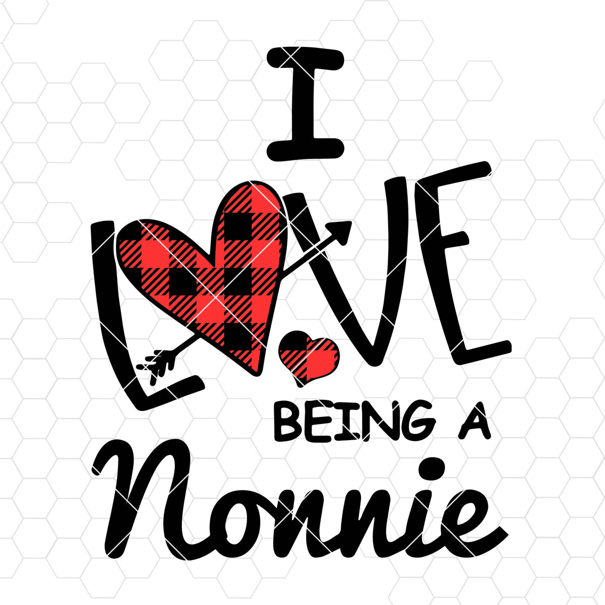 Download I Love Being A Nonnie Digital Cut Files Svg, Dxf, Eps, Png ...