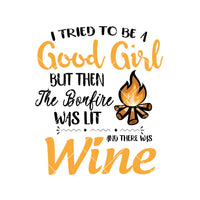 I Tried To Be A Good Girl But Then The Bonfire Was Lit  Digital Cut Files Svg, Dxf, Eps, Png, Cricut Vector, Digital Cut Files Download