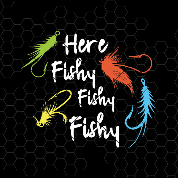 Here Fishy Fishy Fishy Digital Cut Files Svg, Dxf, Eps, Png, Cricut Vector, Digital Cut Files Download