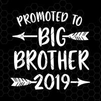 Promoted To Big Brother 2019 Digital Cut Files Svg, Dxf, Eps, Png, Cricut Vector, Digital Cut Files Download