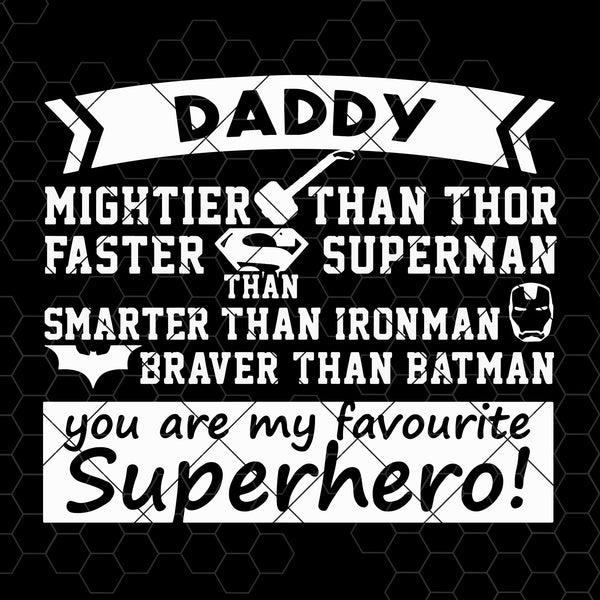 Daddy Mightier Than Thor, Faster Superman ,Smarter Than Ironman Digital Files Svg, Dxf, Eps, Png, Cricut Vector, Digital Cut Files Download