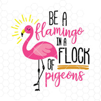 Be A Flamingo In A Flock Of Pigeons Digital Cut Files Svg, Dxf, Eps, Png, Cricut Vector, Digital Cut Files Download