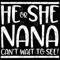 He Or She Nana Can't Wait To See Digital Cut Files Svg, Dxf, Eps, Png, Cricut Vector, Digital Cut Files Download