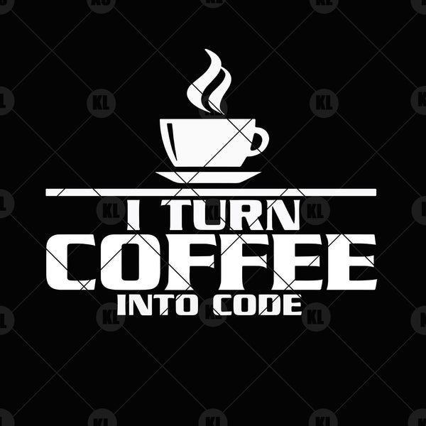 I Turn Coffee Into Code Digital Cut Files Svg, Dxf, Eps, Png, Cricut Vector, Digital Cut Files Download