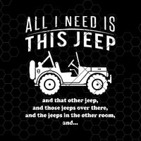 All I Need Is This Jeep Digital Cut Files Svg, Dxf, Eps, Png, Cricut Vector, Digital Cut Files Download