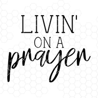 Livin' On A Prayer Digital Cut Files Svg, Dxf, Eps, Png, Cricut Vector, Digital Cut Files Download