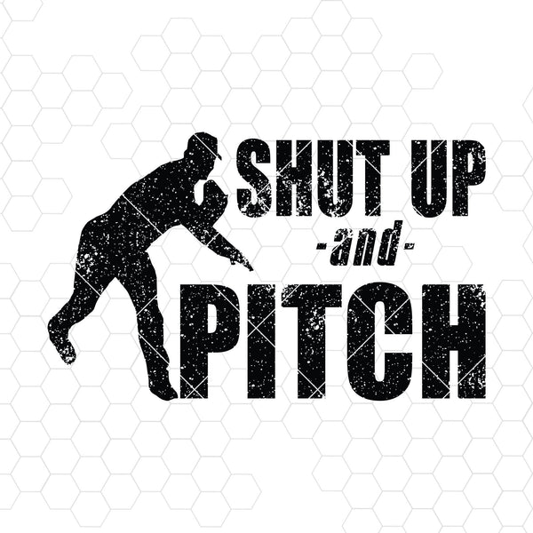 Shut Up And Pitch Digital Cut Files Svg, Dxf, Eps, Png, Cricut Vector, Digital Cut Files Download