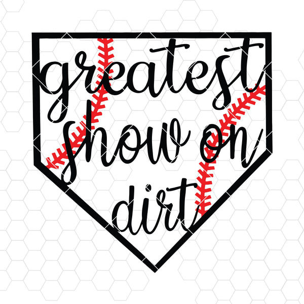 Greatest Show On Dirt Digital Cut Files Svg, Dxf, Eps, Png, Cricut Vector, Digital Cut Files Download