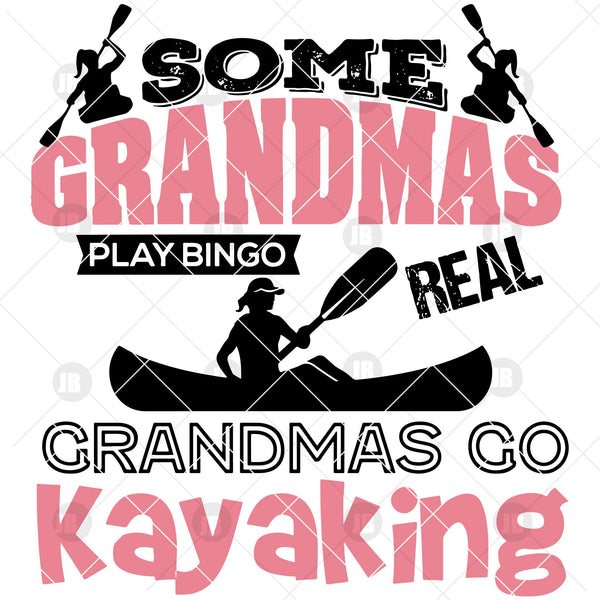 Some Grandmas Play Bingo Real-Grandmas Go Kayaking Digital Cut Files Svg, Dxf, Eps, Png, Cricut Vector, Digital Cut Files Download