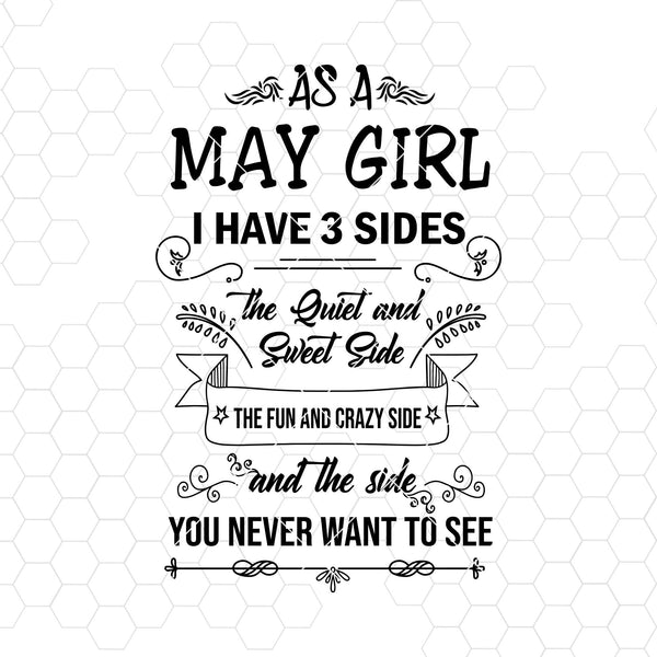 As A May Girl I Have 3 Sides-The Quiet And Sweet Side Digital Cut Files Svg, Dxf, Eps, Png, Cricut Vector, Digital Cut Files Download