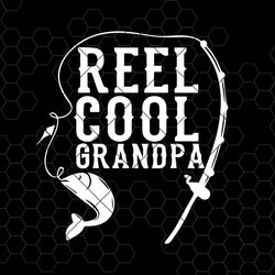 Reel Cool Grandpa Digital Cut Files Svg, Dxf, Eps, Png, Cricut Vector, Digital Cut Files Download