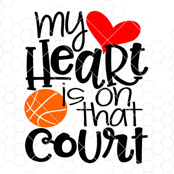 My Heart Is On That Court Digital Cut Files Svg, Dxf, Eps, Png, Cricut Vector, Digital Cut Files Download