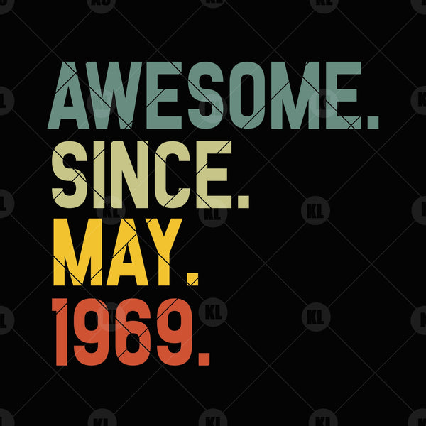 Awesome.Since. May. 1969 Digital Cut Files Svg, Dxf, Eps, Png, Cricut Vector, Digital Cut Files Download