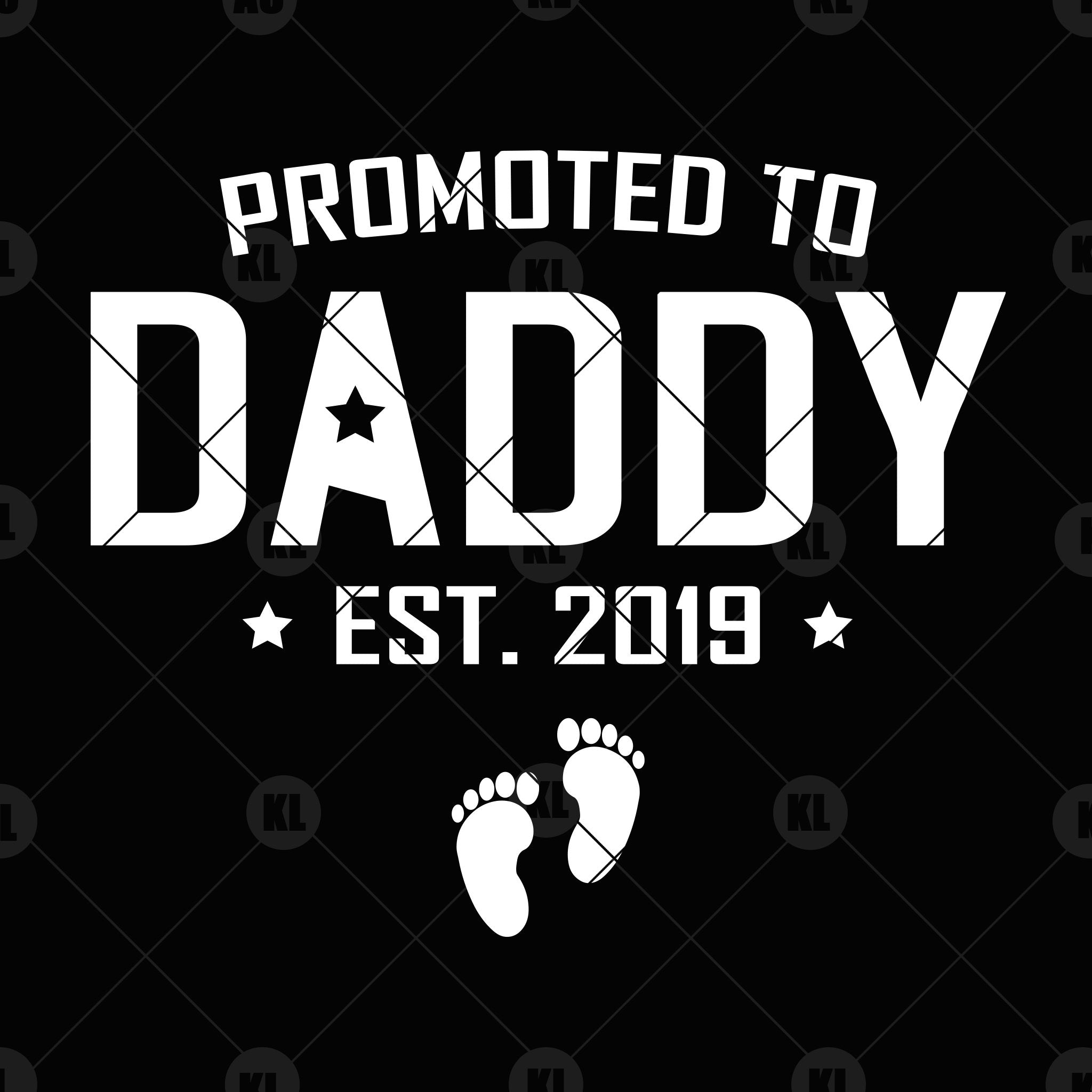 Promoted To Daddy Est 2019 Digital Cut Files Svg Dxf Eps Png Cricu Doran Star