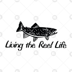 Living The Reel Life Digital Cut Files Svg, Dxf, Eps, Png, Cricut Vector, Digital Cut Files Download