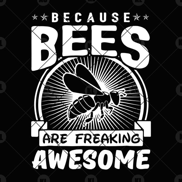 Beause Bees Are Freaking Awsome Digital Cut Files Svg, Dxf, Eps, Png, Cricut Vector, Digital Cut Files Download