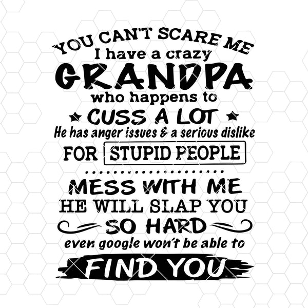 You Can't Scare Me-I Have A Crazy Grandpa Who Happens Digital Cut Files Svg, Dxf, Eps, Png, Cricut Vector, Digital Cut Files Download