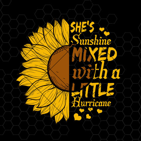 She's Sunshine Mixed With A Little Hurricane Digital Cut Files Svg, Dxf, Eps, Png, Cricut Vector, Digital Cut Files Download