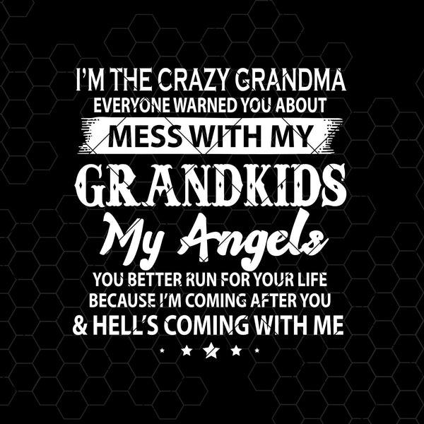 I'm The Crazy Grandma Everyone Warned You About Mess With Digital Cut Files Svg, Dxf, Eps, Png, Cricut Vector, Digital Cut Files Download