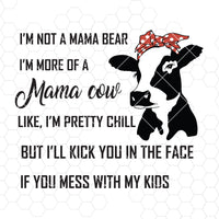 I'm Not A Mama Bear-I'm More Of A Mama Cow-Like, I'm Pretty Chill Digital Cut Svg, Dxf, Eps, Png, Cricut Vector, Digital Cut Files Download