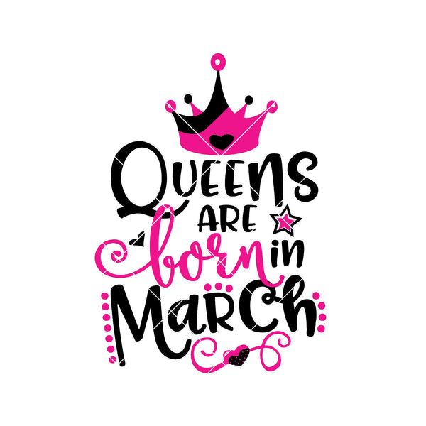 Queens Are Born In March Digital Cut Files Svg, Dxf, Eps, Png, Cricut Vector, Digital Cut Files Download