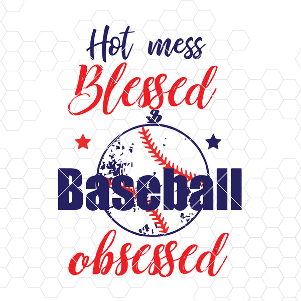 Hot Mess Blessed Baseball Obsessed Digital Cut Files Svg, Dxf, Eps, Png, Cricut Vector, Digital Cut Files Download