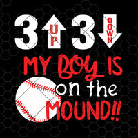 My Boy Is On The Mound Digital Cut Files Svg, Dxf, Eps, Png, Cricut Vector, Digital Cut Files Download