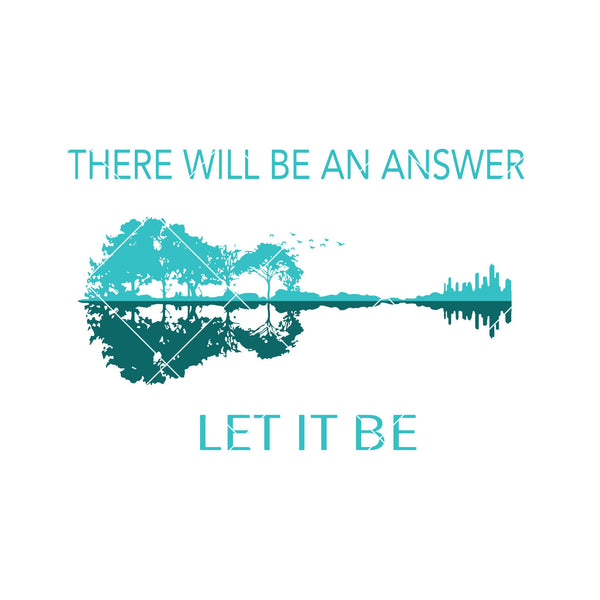 There Will Be An Answer-Let It Be Digital Cut Files Svg, Dxf, Eps, Png, Cricut Vector, Digital Cut Files Download