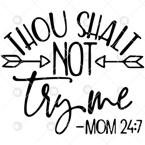 Thou Shalt Not Try Me Digital Cut Files Svg, Dxf, Eps, Png, Cricut Vector, Digital Cut Files Download