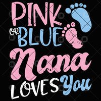Pink Or Blue-Nana Loves You Digital Cut Files Svg, Dxf, Eps, Png, Cricut Vector, Digital Cut Files Download