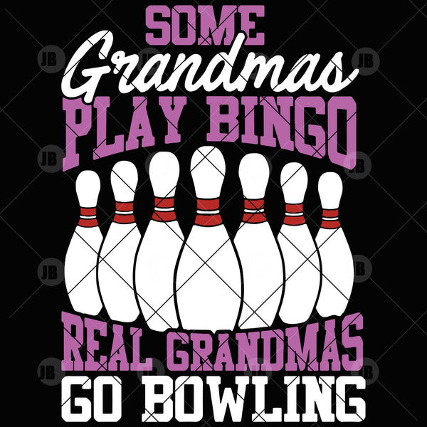 Some Grandma Play Bingo Real Grandmas Go Bowling Digital Cut Files Svg, Dxf, Eps, Png, Cricut Vector, Digital Cut Files Download