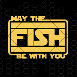 May The Fish Be Wish You Digital Cut Files Svg, Dxf, Eps, Png, Cricut Vector, Digital Cut Files Download