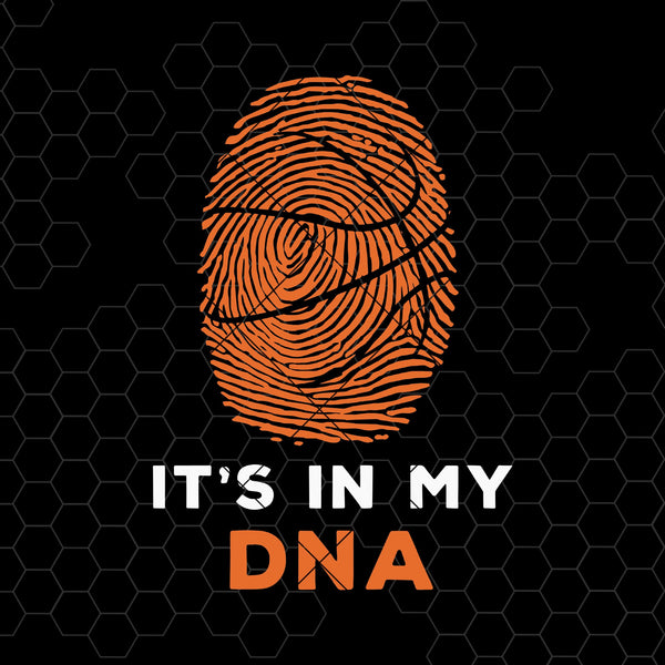 It's In My Dna Digital Cut Files Svg, Dxf, Eps, Png, Cricut Vector, Digital Cut Files Download