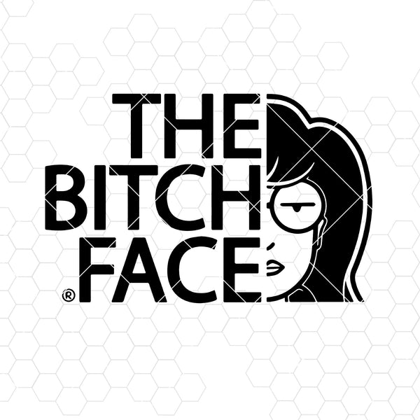 The Bitch Face Digital Cut Files Svg, Dxf, Eps, Png, Cricut Vector, Digital Cut Files Download