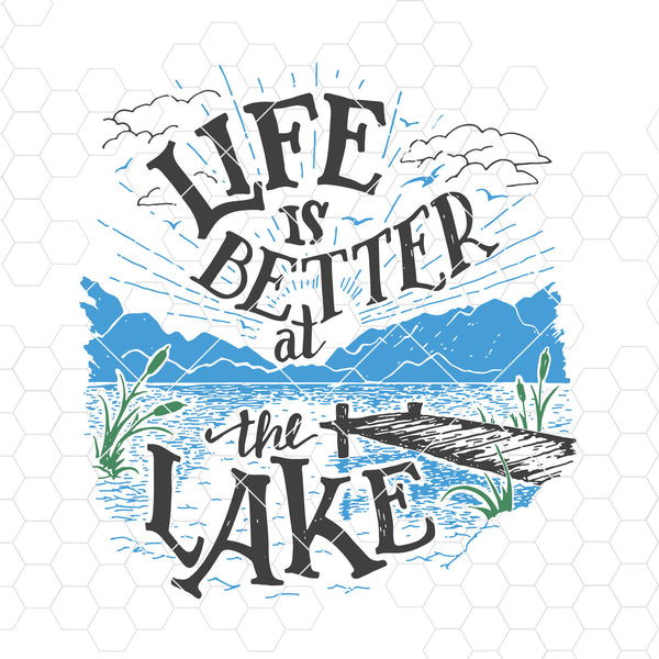 Life Is Better At Lake Digital Cut Files Svg, Dxf, Eps, Png, Cricut Vector, Digital Cut Files Download