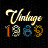 Vintage 1969 Digital Cut Files Svg, Dxf, Eps, Png, Cricut Vector, Digital Cut Files Download