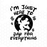 I'm Just Here To Pay For Everything Digital Cut Files Svg, Dxf, Eps, Png, Cricut Vector, Digital Cut Files Download